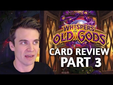 (Hearthstone) Whispers of the Old Gods Card Review: Part 3