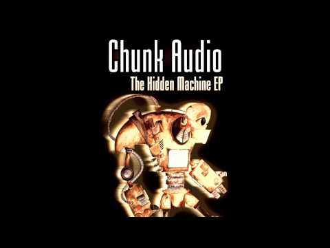 Chunk Audio Presents: The Hidden Machine EP (Track Snippets)