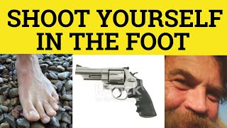 Shoot Yourself In The Foot - Metaphors - ESL British English Pronunciation