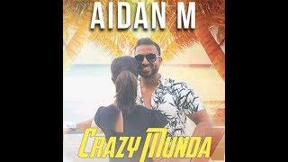Aidan M - Crazy Munda (Official Video) - latest 2018 Punjabi Hit Song - Latest Bollywood Music Vid