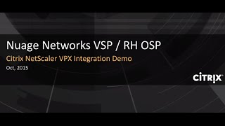 Nuage Networks VSP and Citrix NetScaler VPX Demo In Red Hat OpenStack environment