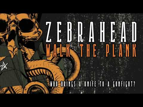 Zebrahead - Who Brings A Knife To A Gun Fight