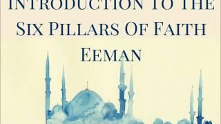 A Brief Introduction To The six Pillars of Eeman (Faith) ~Majid Jawed Al-Afghani~
