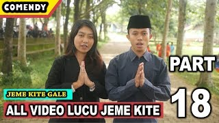 Video Lucu Jeme Kite Part 18 Dijamin Ngakakkkk - Pagaralamvidgram