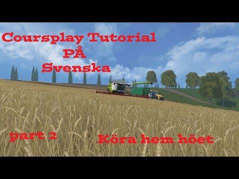 farming 15 courseplay  part 2  köra  gräs och halm hem  svenska tal