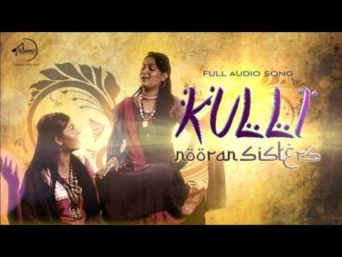 Kulli ( Full Audio ) | Nooran Sister | Latest Punjabi Song 2016 | Speed Records