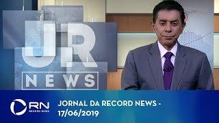Jornal da Record News - 17/06/2019
