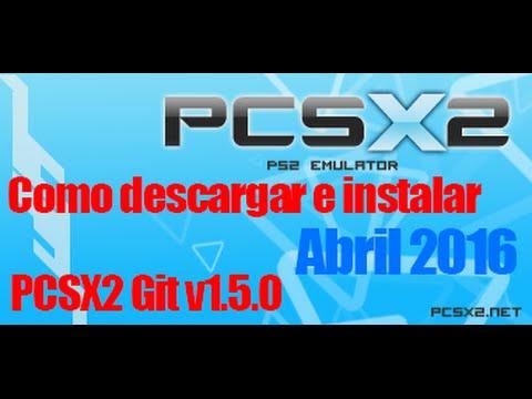 Como descargar e instalar PCSX2 Git v1.5.0 Configuración completa [Mega][Pcsx2][Bios][Abril][2016]