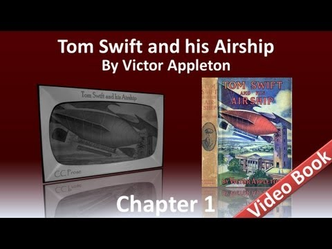 Chapter 01 - Tom Swift and His Airship by Victor Appleton