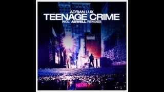download lagu Teenage Crime Original - Adrian Lux Hq gratis