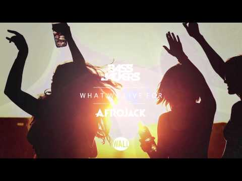 Bassjackers & Afrojack - What We Live For (Out April 13)