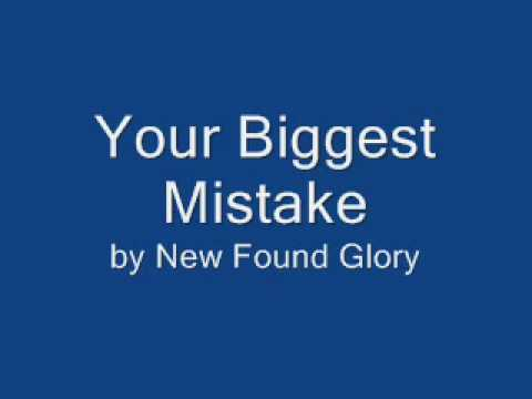 Your Biggest Mistake by New Found Glory
