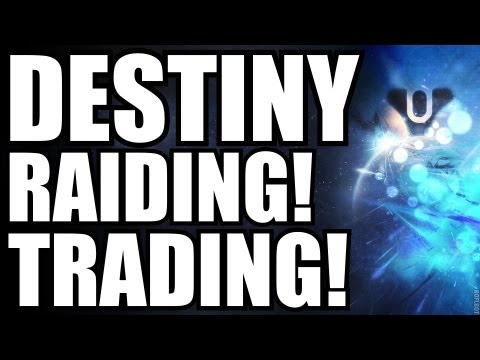 Destiny News! Raids! Economy! Trading System!