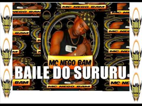MC NEGO BAM  BAILE DO SURURU DJ BAMBAM