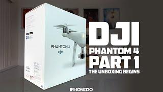 DJI Phantom 4 — Part 1: The Unboxing Begins [4K]