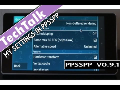 My SETTINGS in PPSSPP v0.9.1 On Android (FOR BEST GAME PERFORMANCE)
