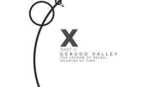 Gerudo Valley (The Legend of Zelda: Ocarina of Time) | X: Part II