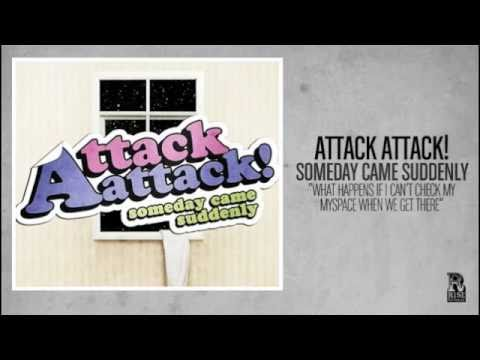 Attack Attack - What Happend If I Cant Check My Myspace When We Get There