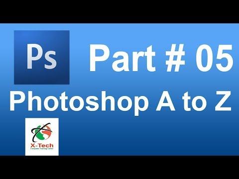 Photoshop Bangla Tutorial Part # 05 | Photoshop A to Z full Bangla Tutorials Part # 05