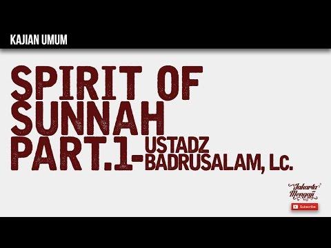 Kajian Islam : The Rabbaanians - Spirit Of Sunnah Part 1 - Ustadz Badrusalam, Lc.