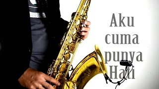 download lagu Aku Cuma Punya Hati - Mytha Saxophone Cover By gratis