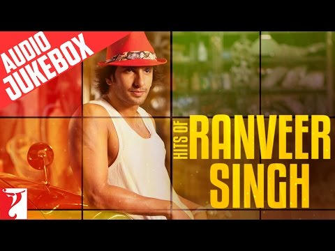 Hits Of Ranveer Singh - Audio Jukebox