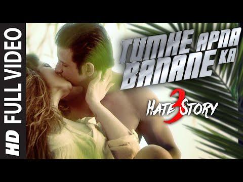 TUMHE APNA BANANE KA Full Video Song | HATE STORY 3 SONGS | Zareen Khan, Sharman Joshi |T-Series