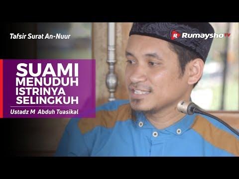Tafsir Surat An-Nuur #04 : Suami Menuduh Istrinya Selingkuh - Ustadz M Abduh Tuasikal