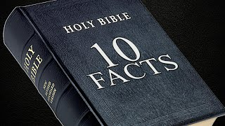 10 FACTS That You Didn't Know About THE BIBLE