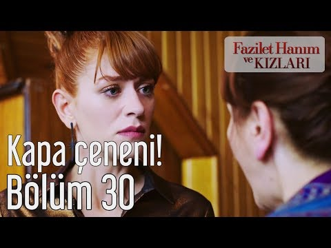 Fazilet Hanım ve Kızları 30. Bölüm - Kapa Çeneni!