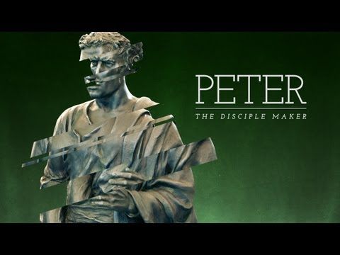 Peter: The Disciple Maker - Part 5: Four Words - Pastor Kent Chevalier