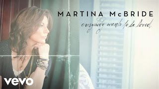 Martina McBride Everybody Wants To Be Loved