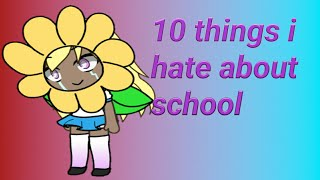 10 things i hate about school