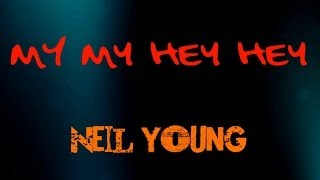 My My Hey Hey ( Out Of The Blue ) Neil Young  ( lyrics )