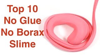 10 Best DIY Slime Recipes Without Glue Or Borax!! My Favorite Top 10 Glue Or Borax Free Slime