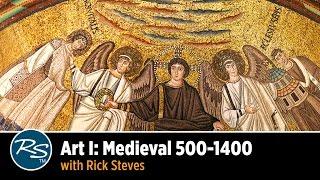 Art I: Medieval 500–1400, with Rick Steves