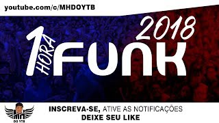 download musica 1 HORA DE FUNK AS MAIS TOCADAS 2018