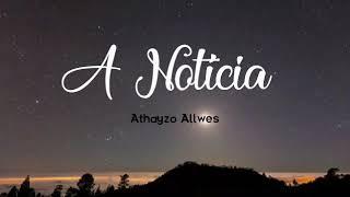 A Notícia - Athayzo Allwes // Lyric Vídeo
