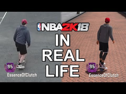 NBA 2K18 IN REAL LIFE!