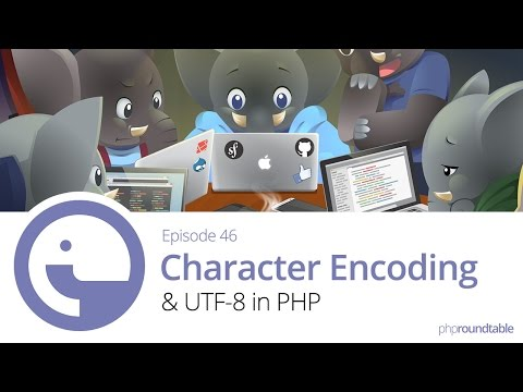 046: Character Encoding and UTF-8 in PHP