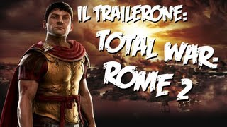Il Trailerone - TOTAL WAR: ROME 2