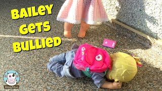 Baby Alive Bailey gets bullied at school Anti Bullying Video