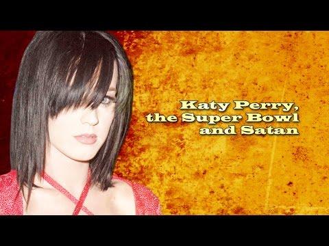 Katy Perry, the Super Bowl and Satan