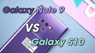 Galaxy Note 9 vs S10: Samsung đang làm khó người tiêu dùng?