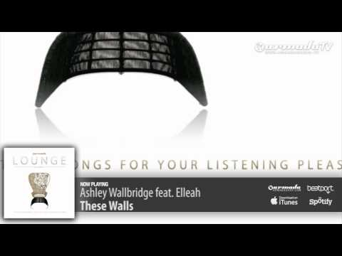 Ashley Wallbridge feat. Elleah – These Walls