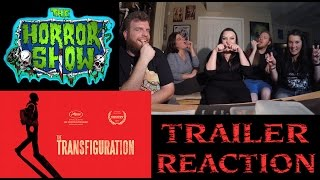 """The Transfiguration"" 2017 Horror Movie Trailer Reaction - The Horror Show"