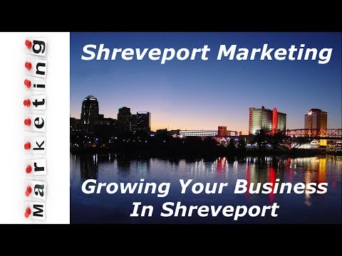 Shreveport Marketing Firms Near Bossier City and Minden La