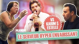 Pranque : Le serveur hyper-envahissant 2 (Greg Guillotin) VS Estelle & Karim