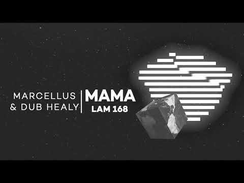 Marcellus & Dub Healy - Mama (Original Mix)