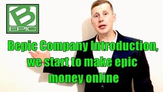 Bepic Company Introduction, we start to make epic money online